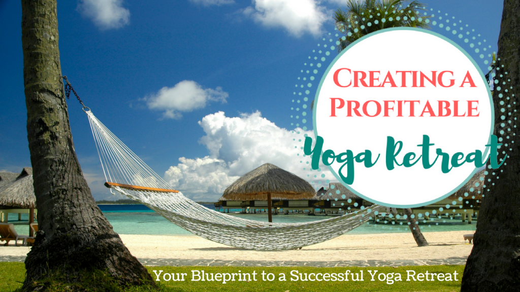 How to Create a Profitable Yoga Retreat