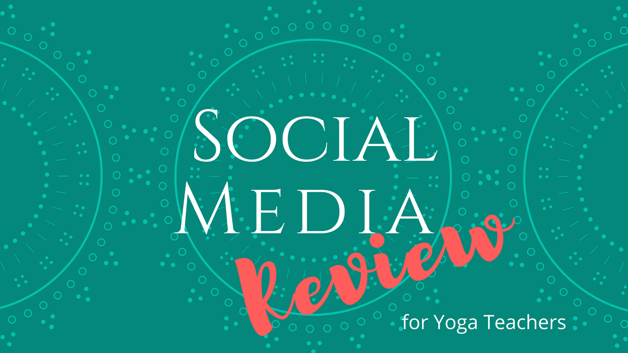 Social Media Review for Yoga Teachers