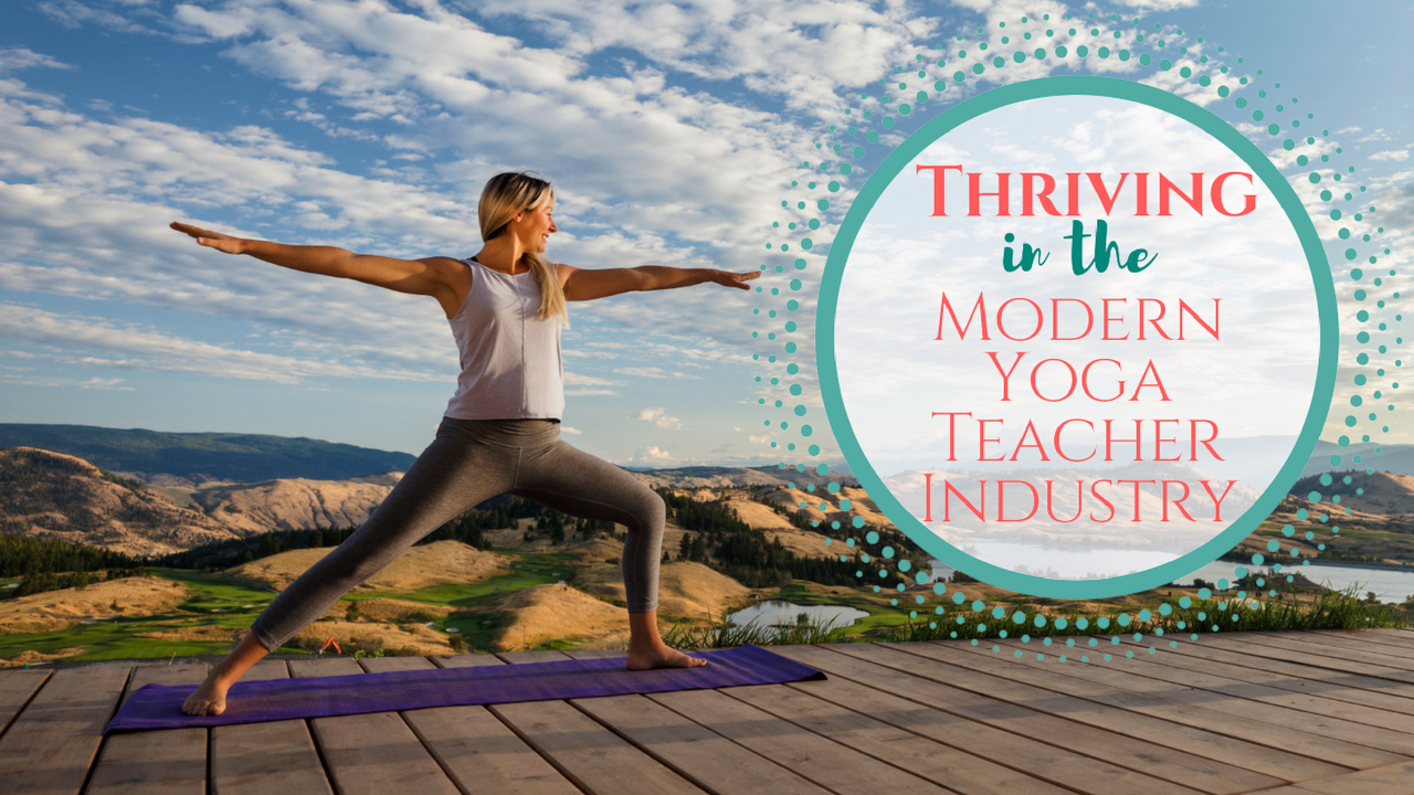Thriving in the Modern Yoga Teacher Industry