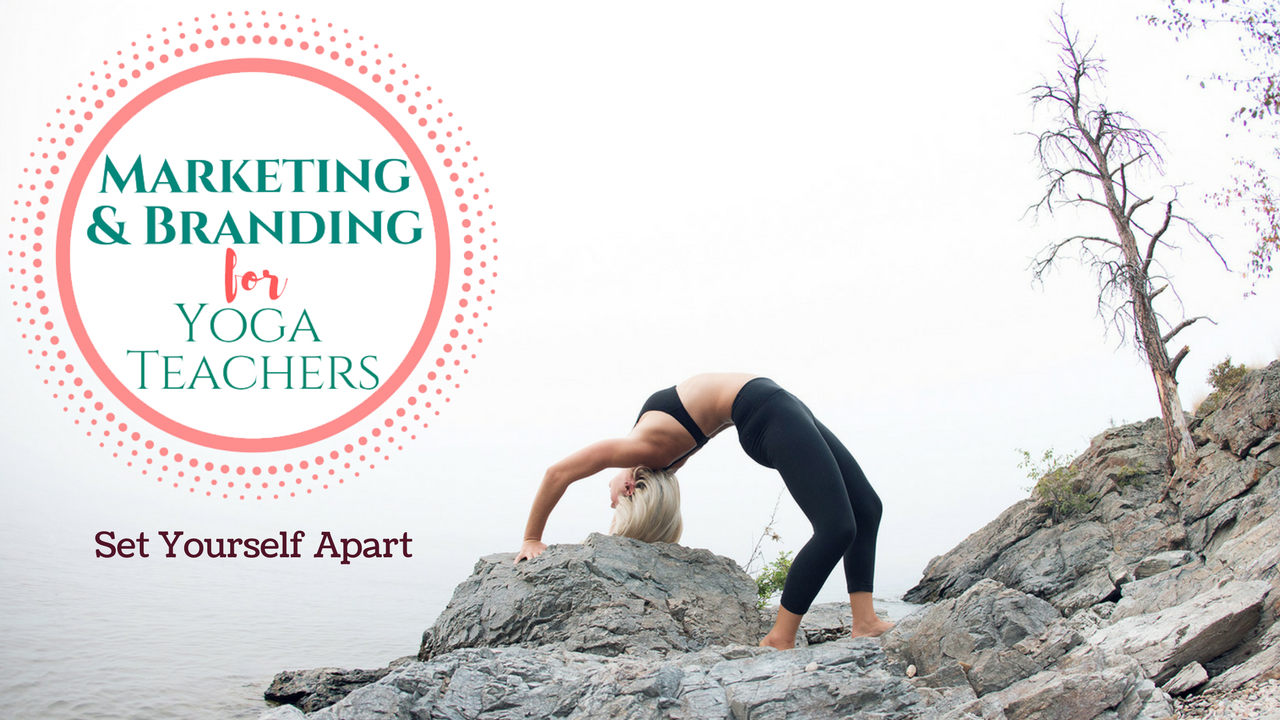 Marketing and Branding for Yoga Teachers